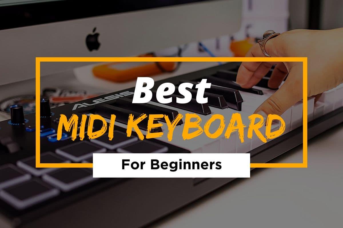 Best MIDI Keyboard For Beginners in 2021