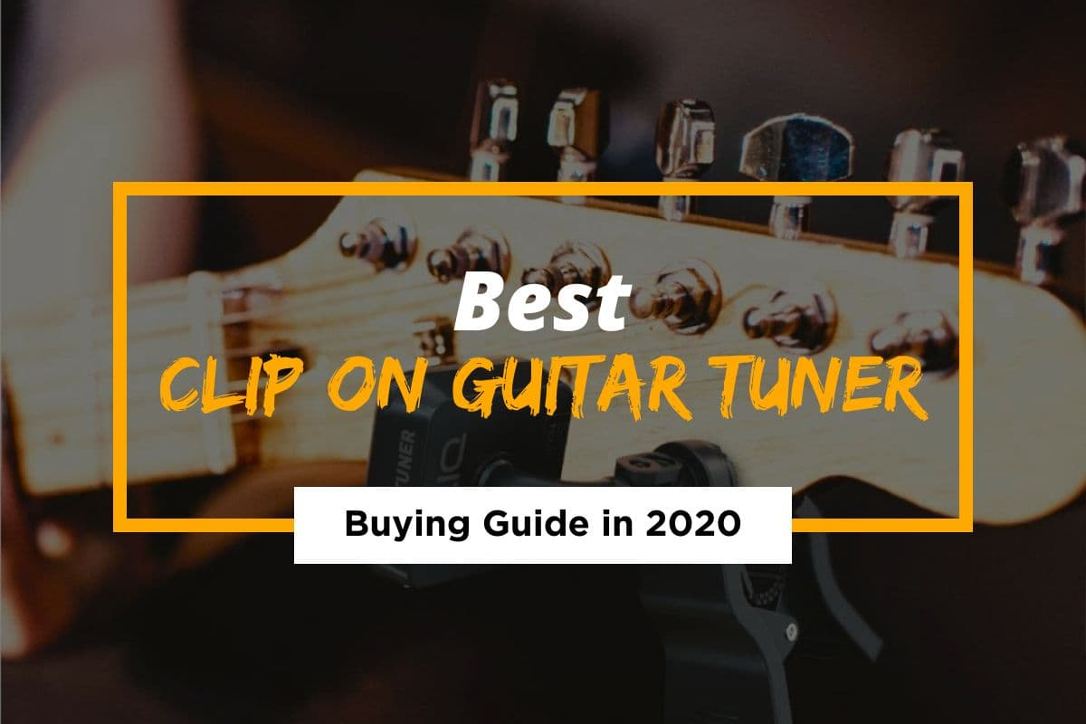 Best Clip On Guitar Tuner For Beginners in 2021