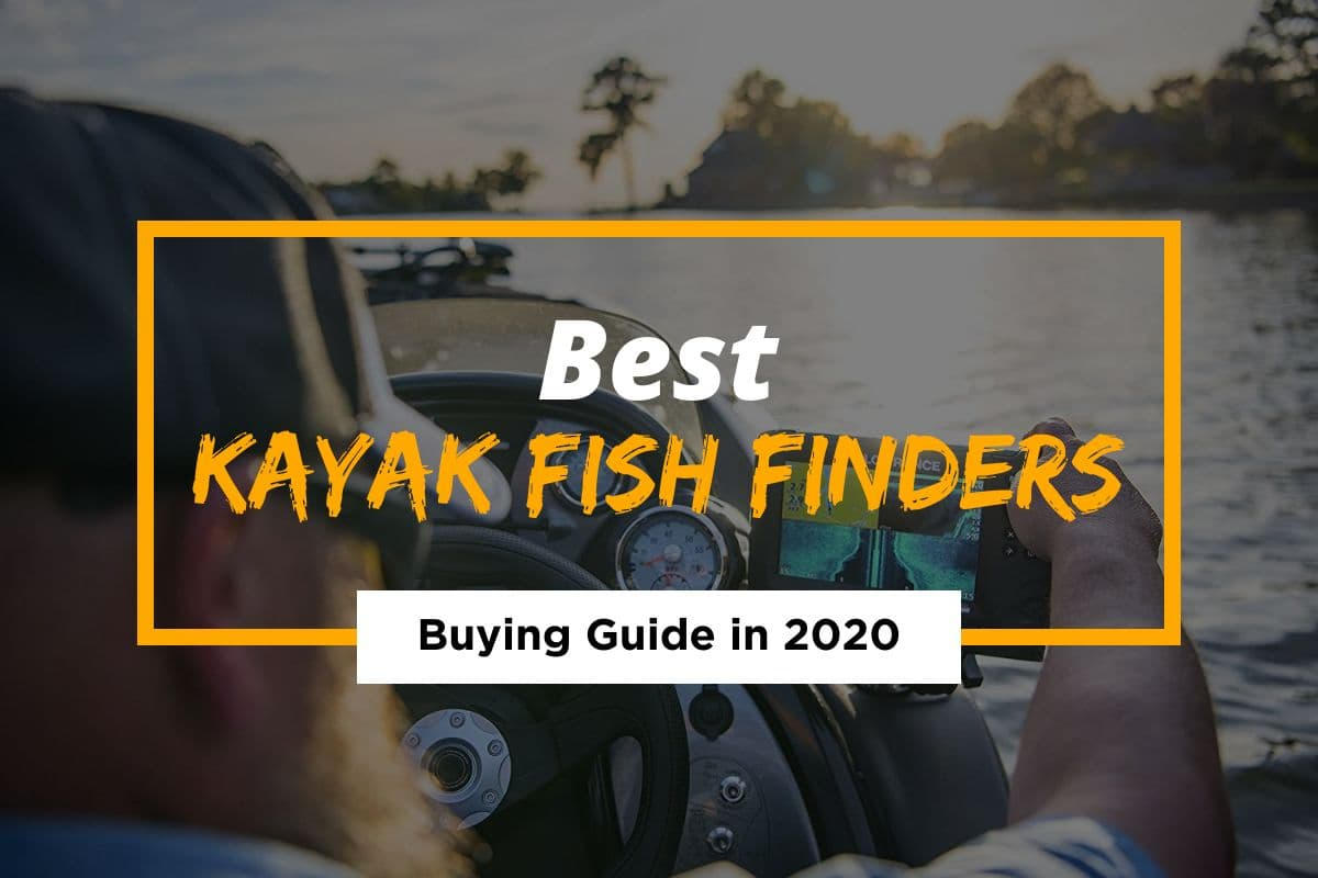 Best Kayak Fish Finders – Guide to Finding the Right One