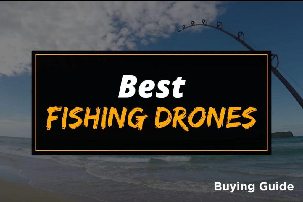 [BG] Best Fishing Drones