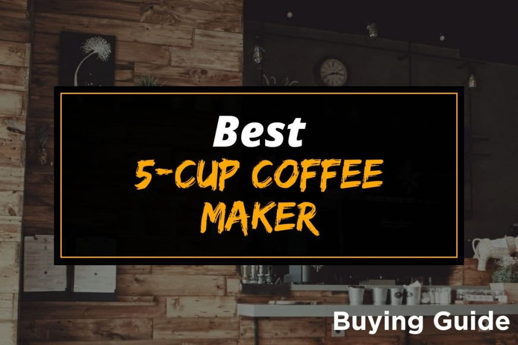 [BG] Best 5-Cup Coffee Maker