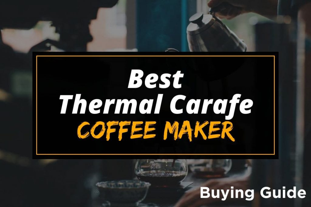 [BG] Best Thermal Carafe Coffee Maker