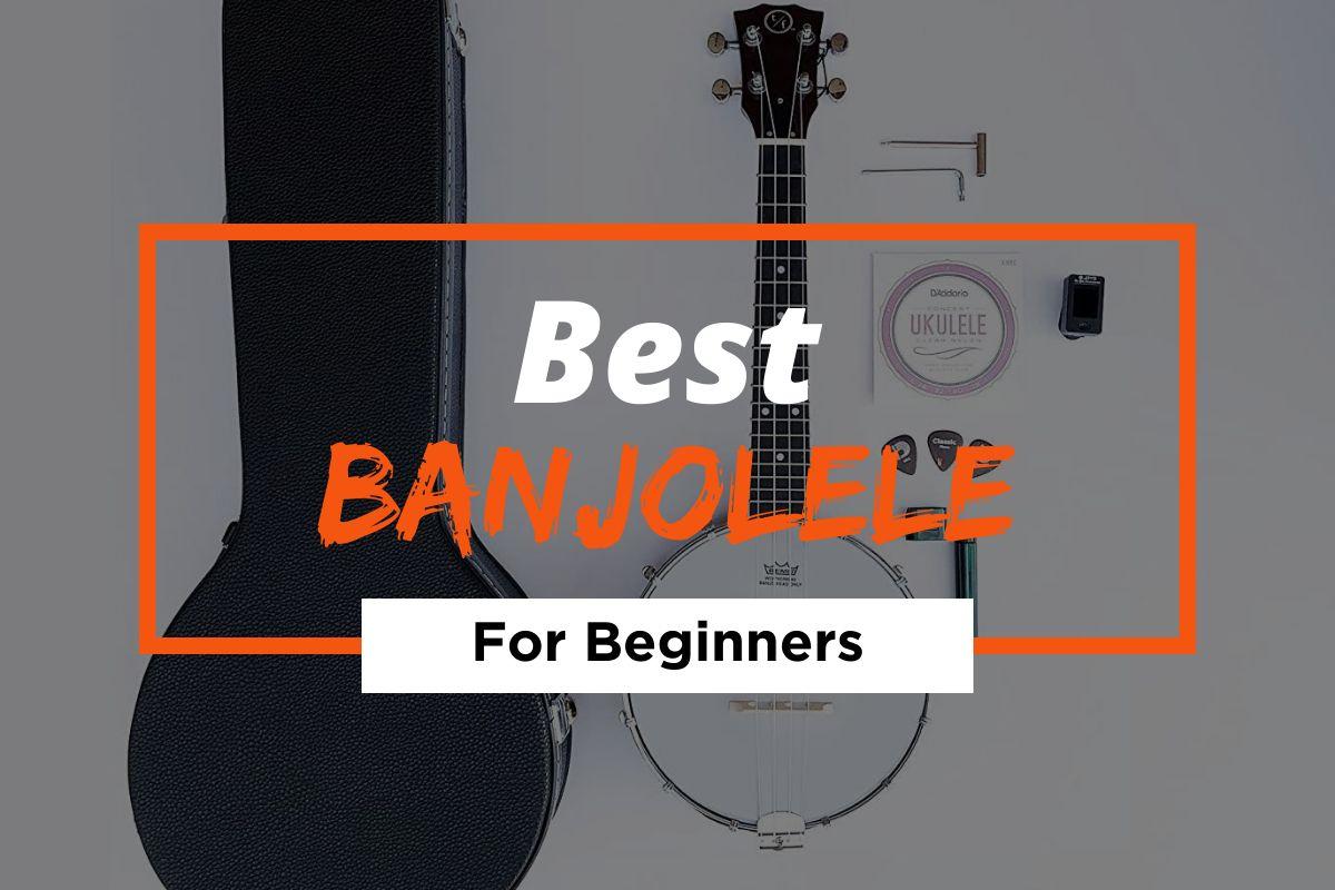 [Cover] Best Banjolele For Beginners