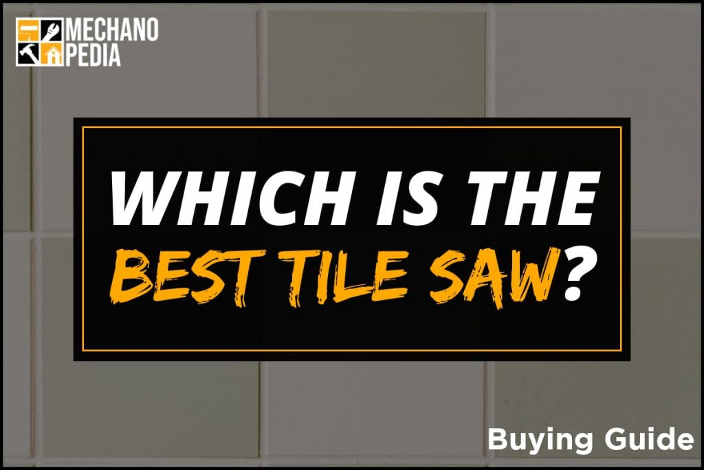 [BG] Best Tile Saw