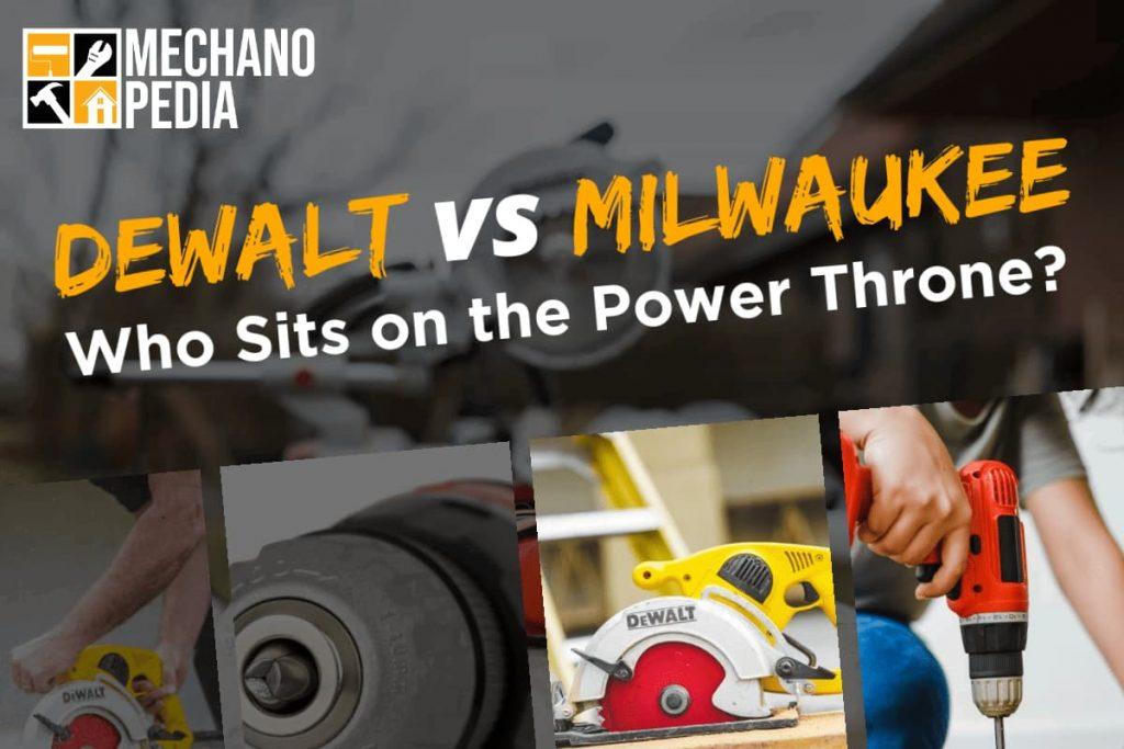 [Cover] DeWalt vs Milwaukee