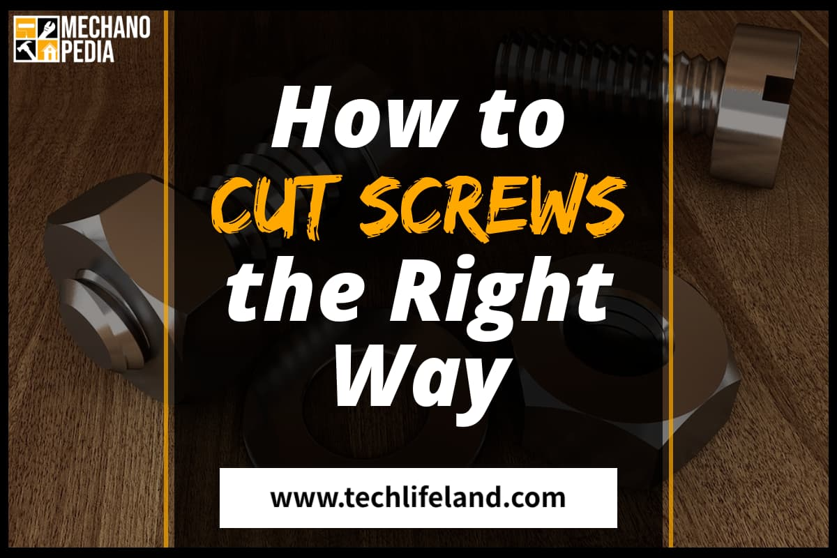 How to Cut a Screw