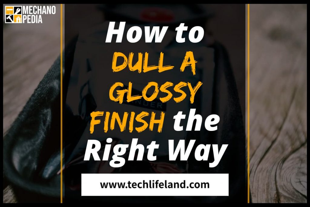 [Cover] How to Dull a Glossy Finish
