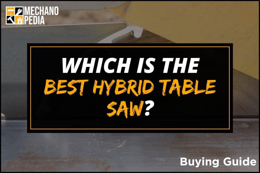 [BG] Best Hybrid Table Saw
