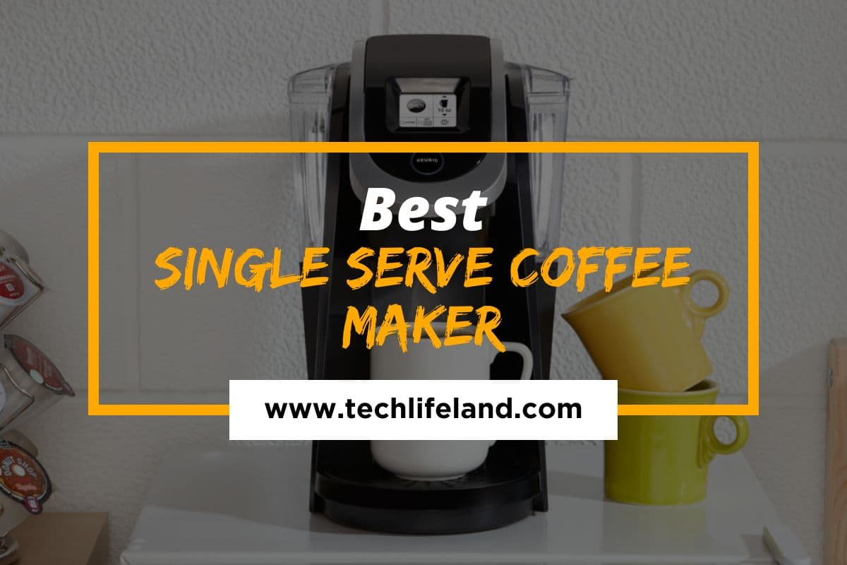 5 Best Single Serve Coffee Maker Reviews  (A Complete Buyer's Guide)