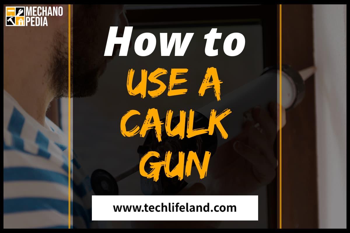 [Cover] How to Use a Caulk Gun