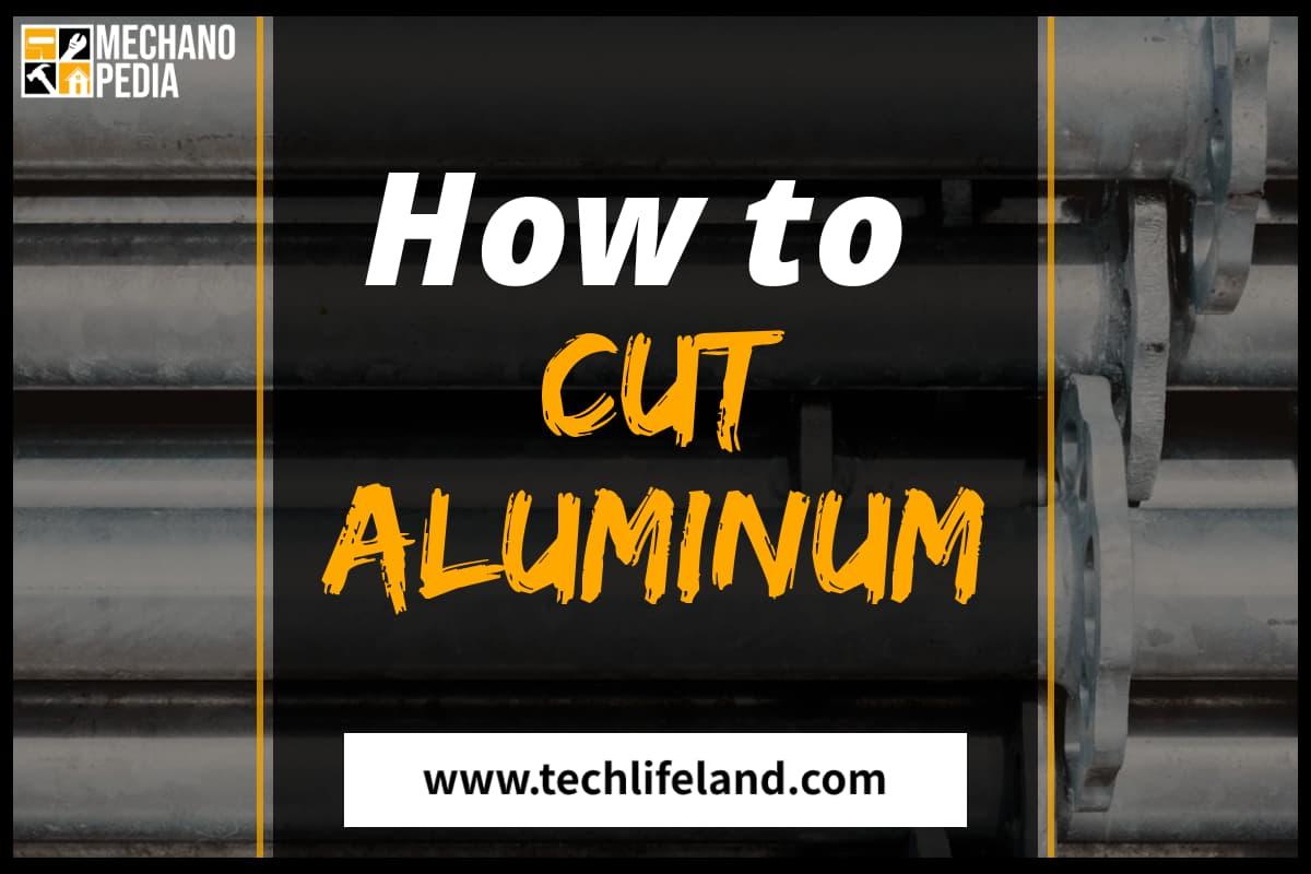 How to Cut Aluminum