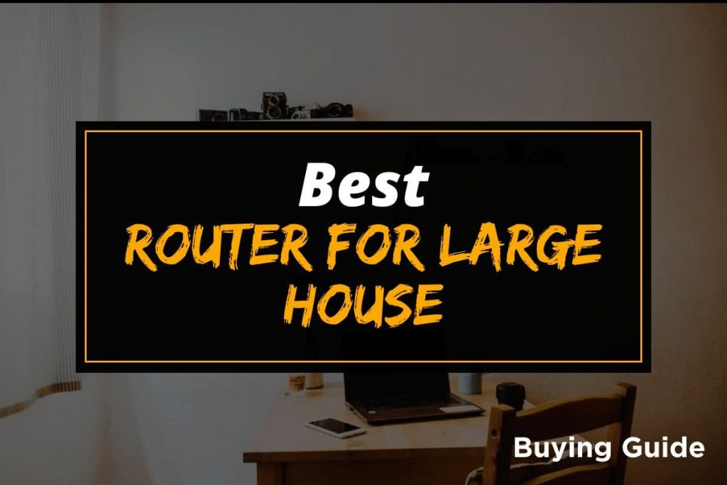 [BG] Best Wireless Routers for Large House
