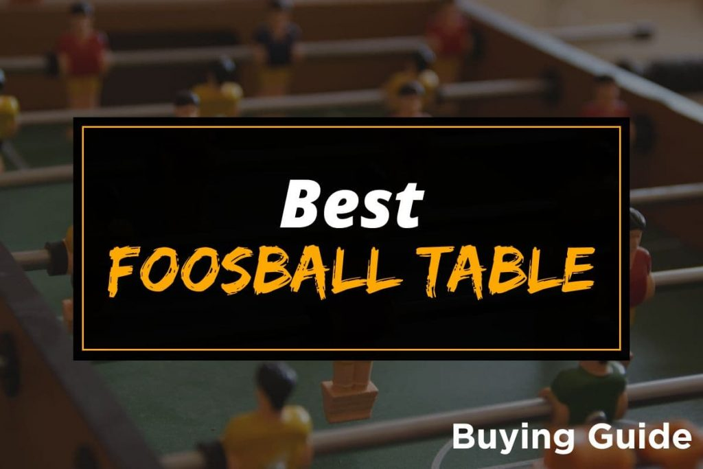 [BG] Best Foosball Tables