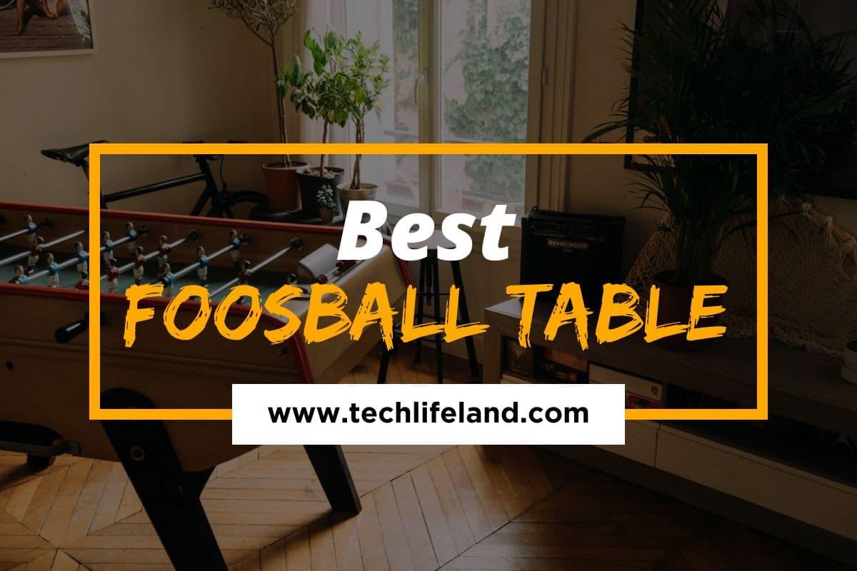 Best Foosball Tables of 2021