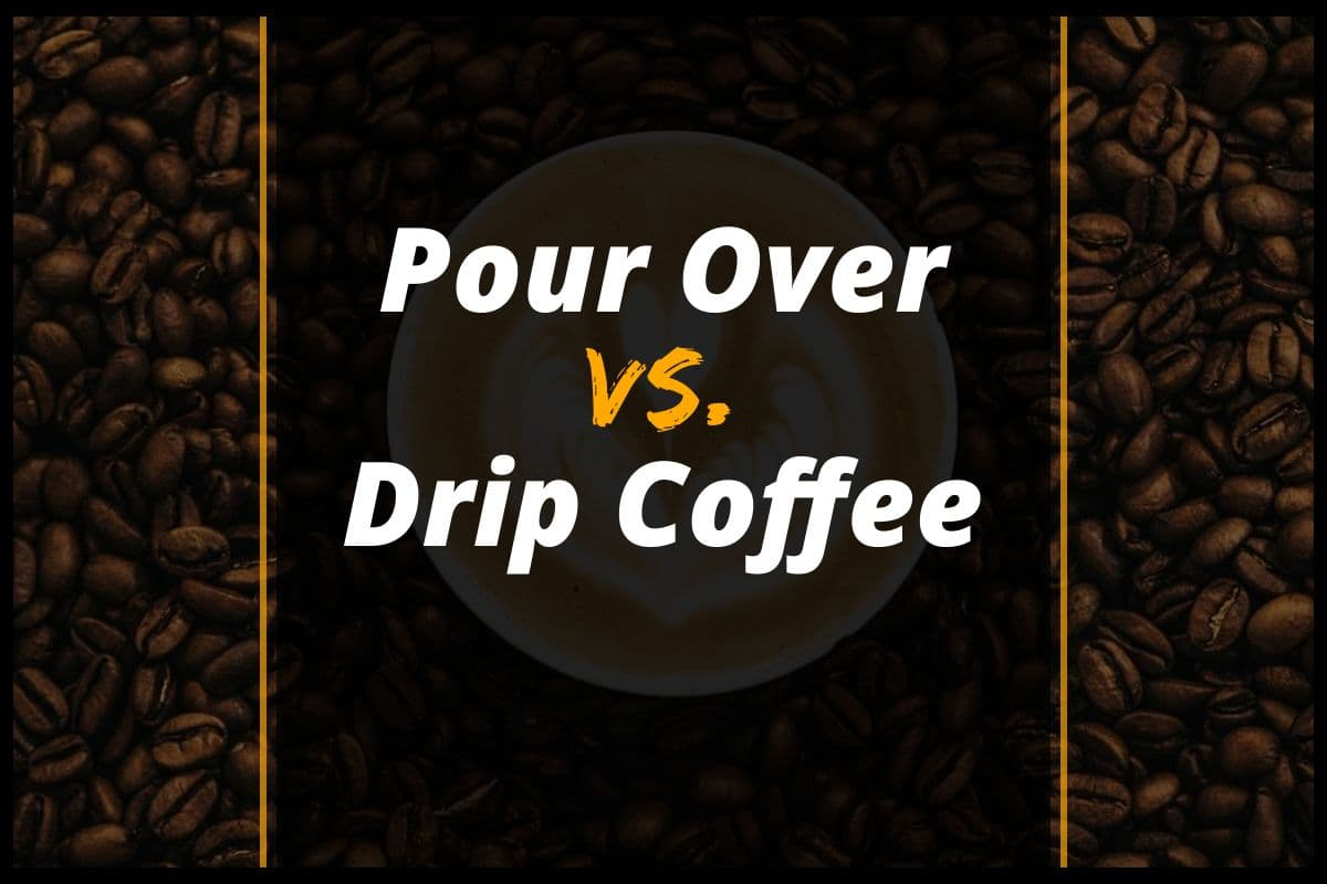 Pour Over vs. Drip Coffee – What's the Difference-which is Better?