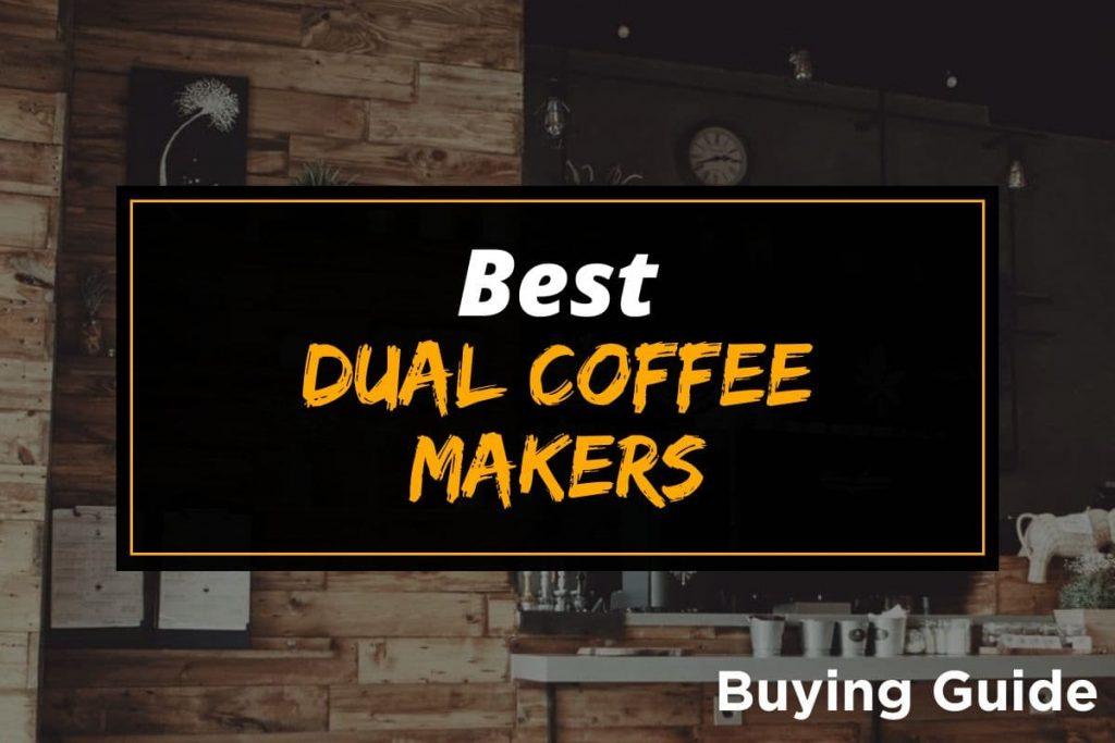 [BG] Best Dual Coffee Makers