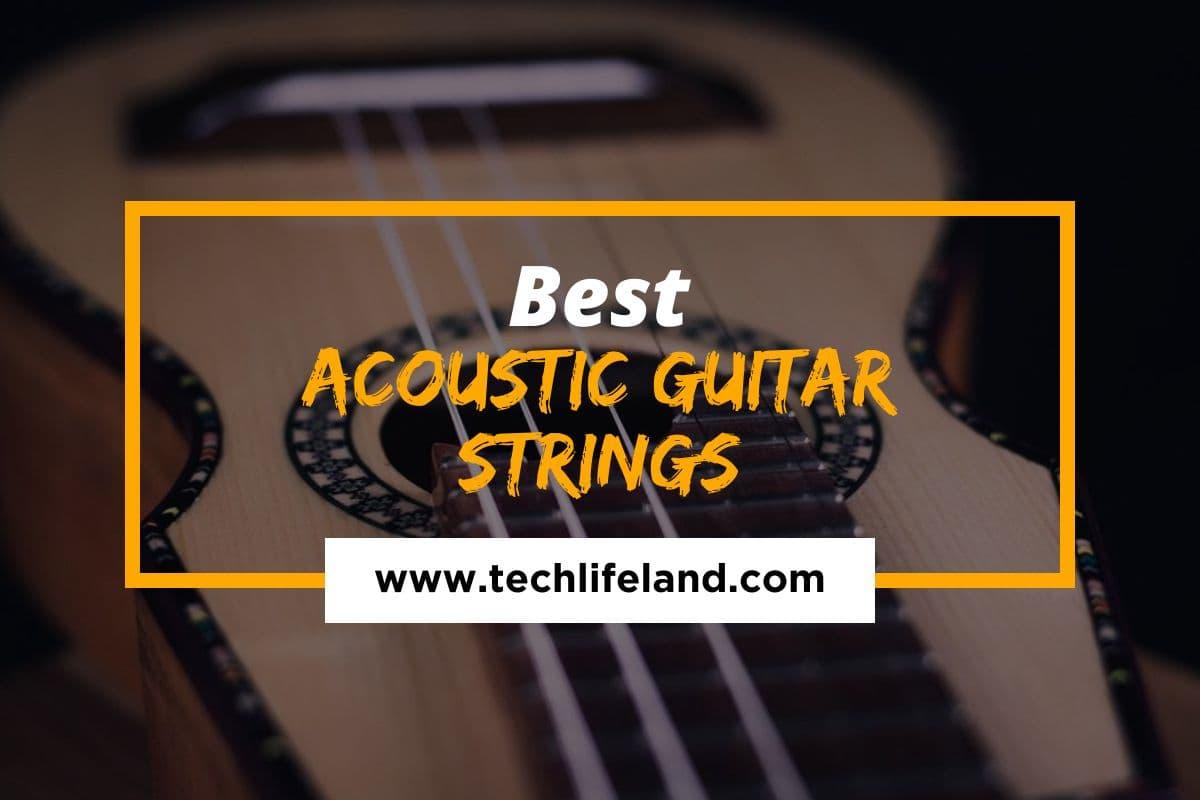 8 Best Acoustic Guitar Strings