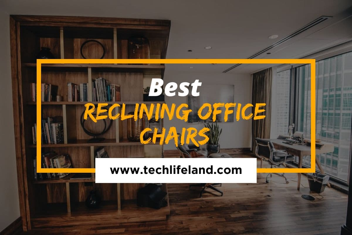 The Best Reclining Office Chairs You Can Buy Today