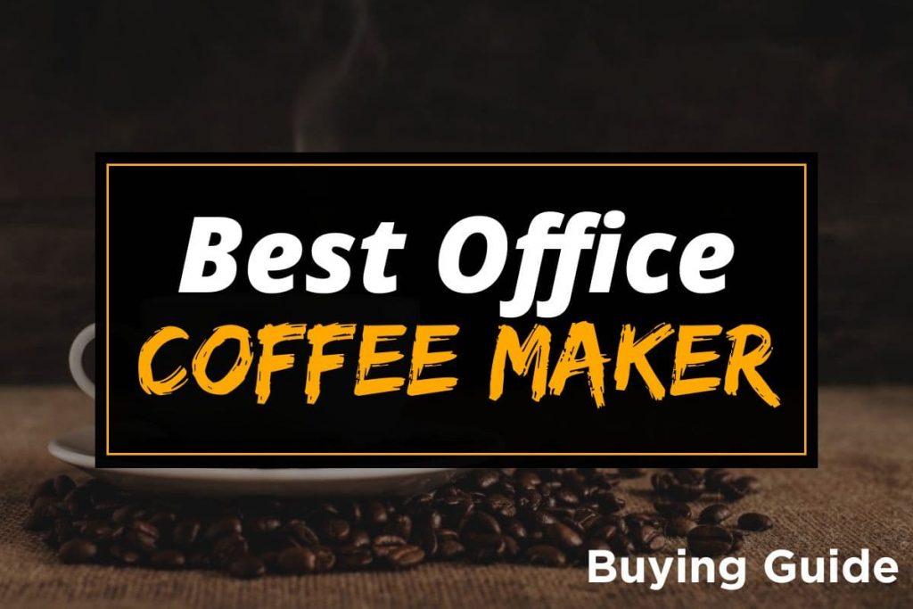 [BG] Best Office Coffee Maker