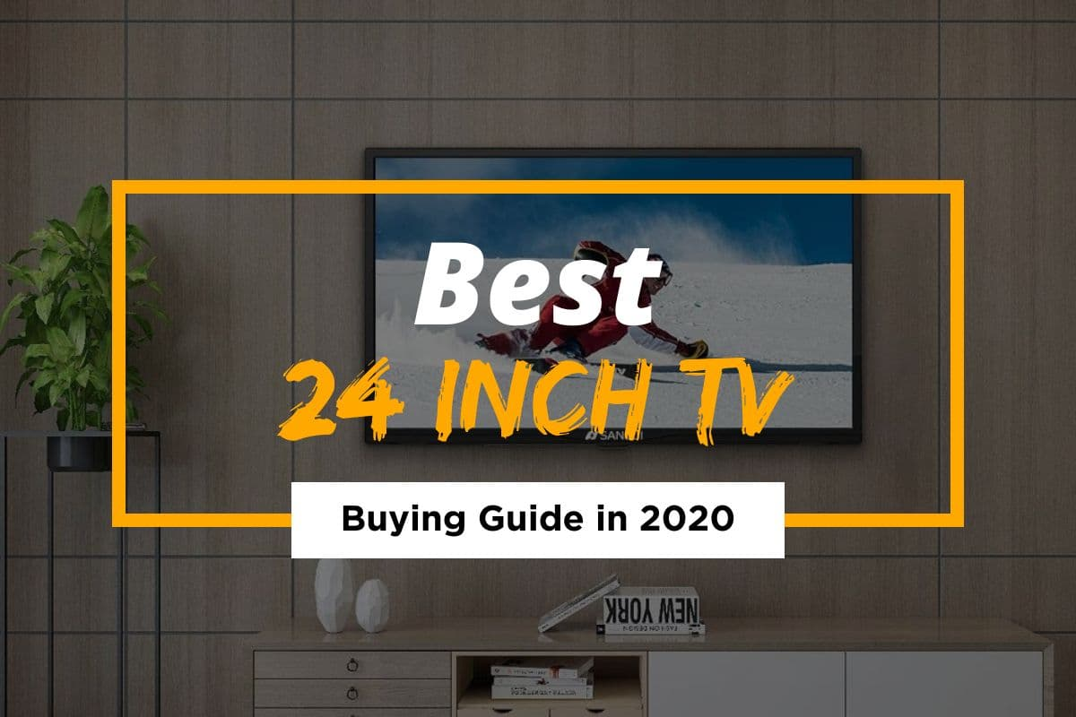Best 24 inch TV – Top 2021 Picks [Buying Guide]