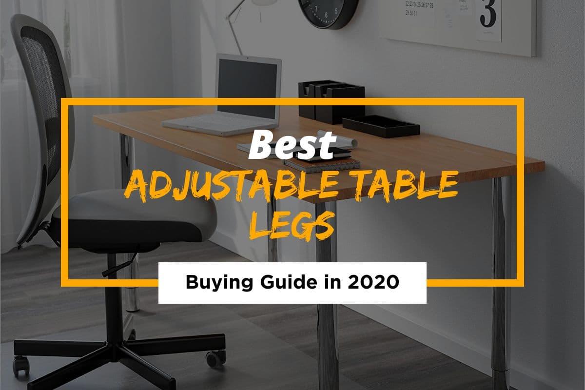 Top 10 Best Adjustable Table Legs in 2021