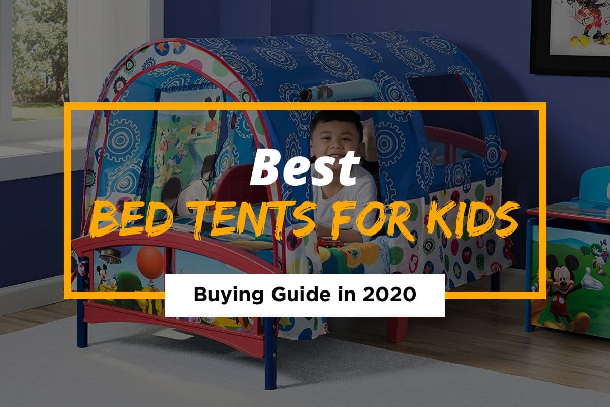 8 Best Bed Tents For Kids Reviewed in 2021