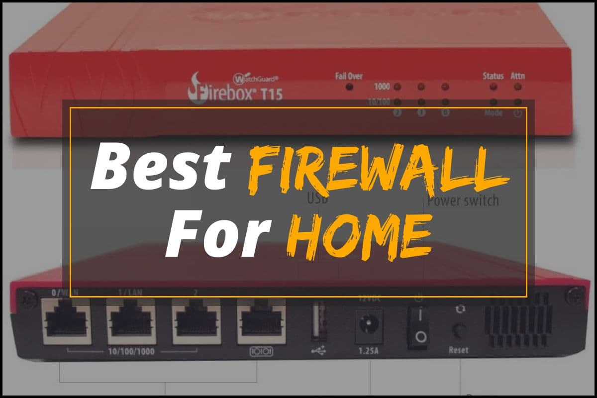 Best Firewall for Home in 2021 [Buying Guide]