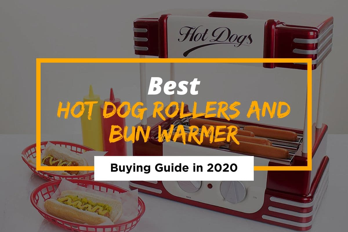 Top 10 Best Hot Dog Rollers and Bun Warmer