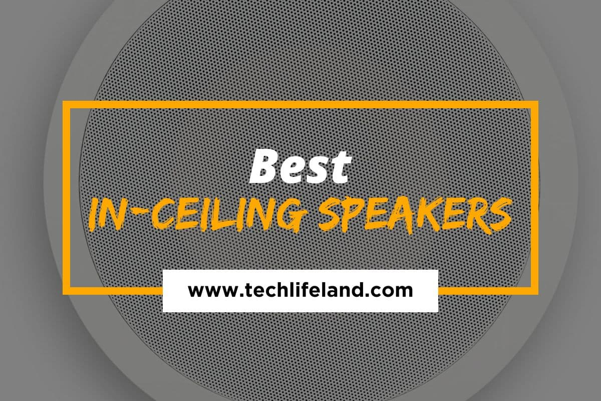 Best In-Ceiling Speakers 2021 – Top Picks for Your Home Theatre