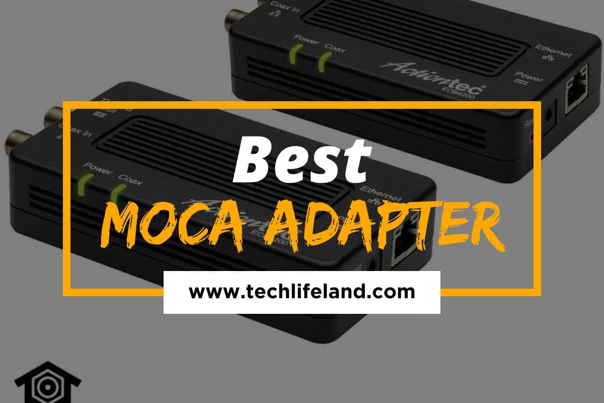 Best MoCA Adapter for Your Home [Buying Guide]