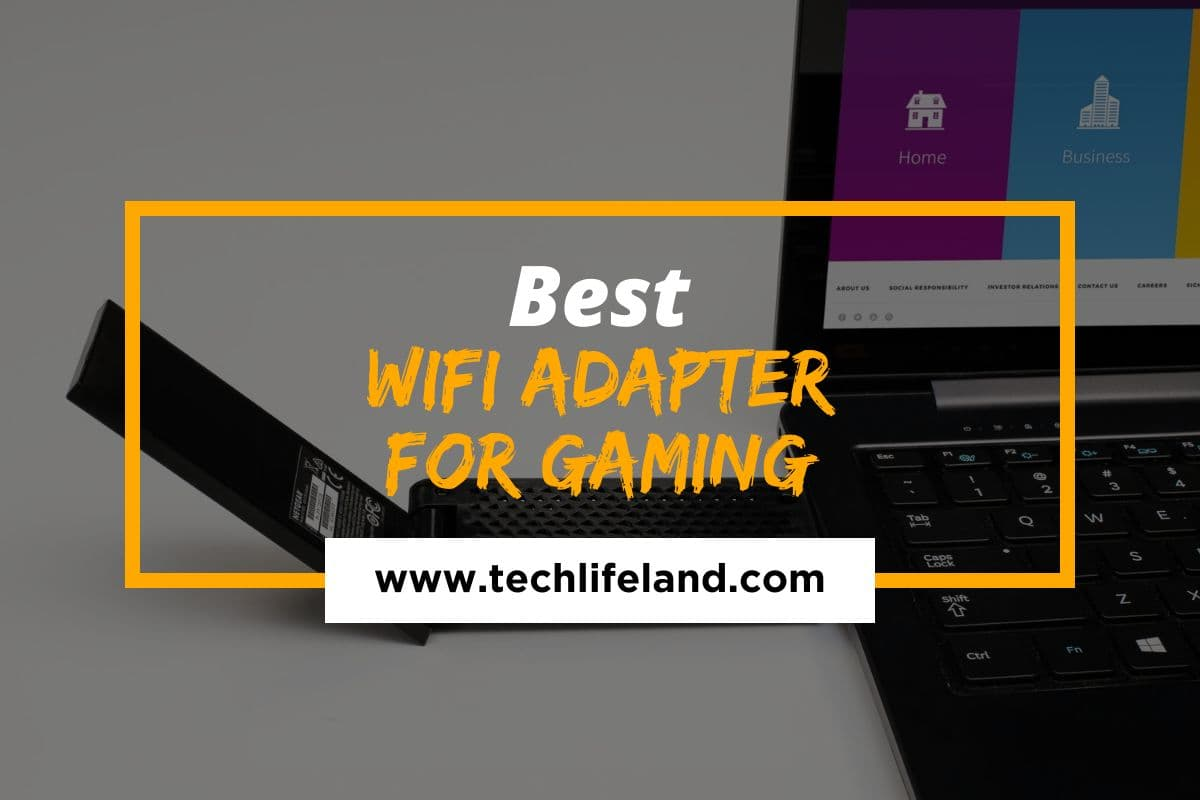 Best WiFi Adapter for Gaming – Top-rated Wi-Fi adapters for hardcore Gamers