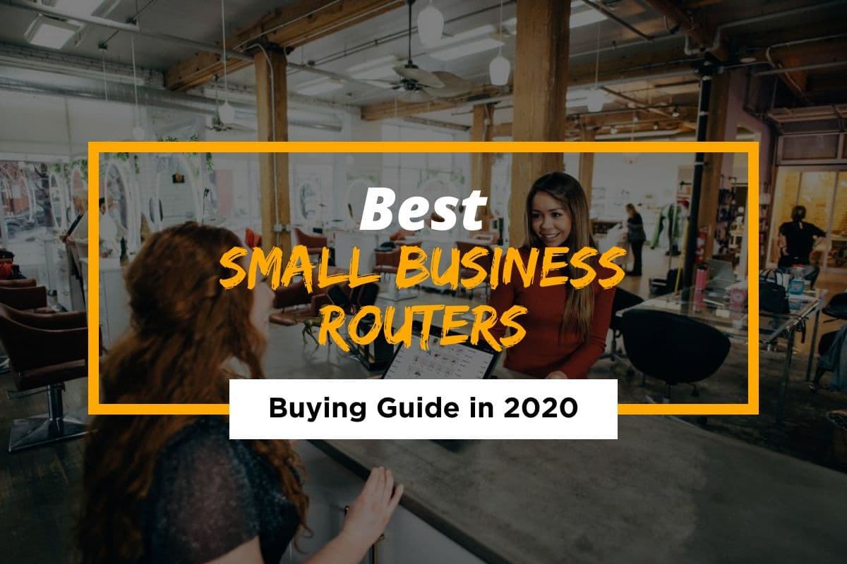 Best Small Business Routers Reviewed in 2021