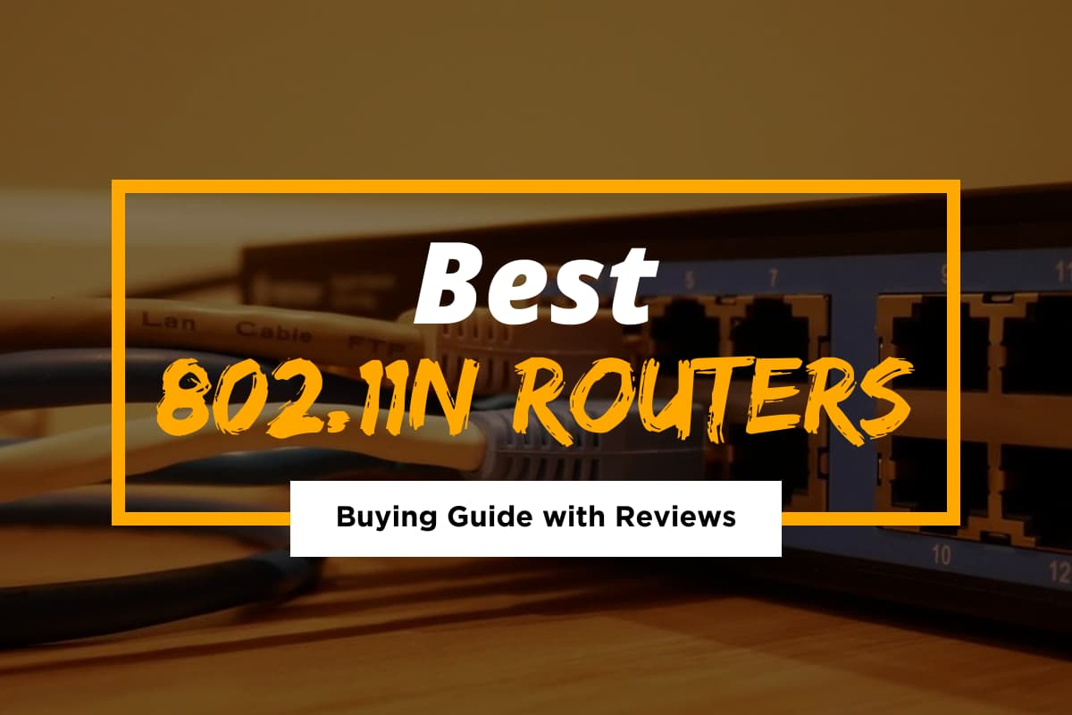 Best 802.11n Routers for 2021