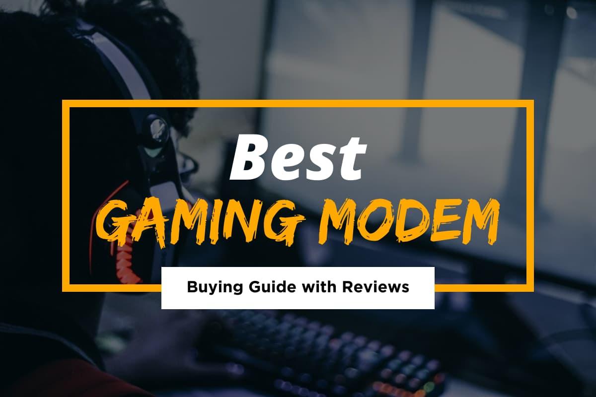Best Gaming Modem for 2021
