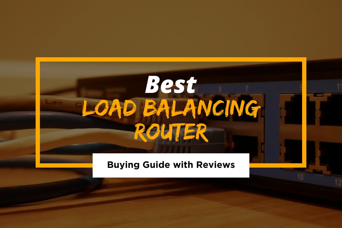 Best Load Balancing Router for 2021