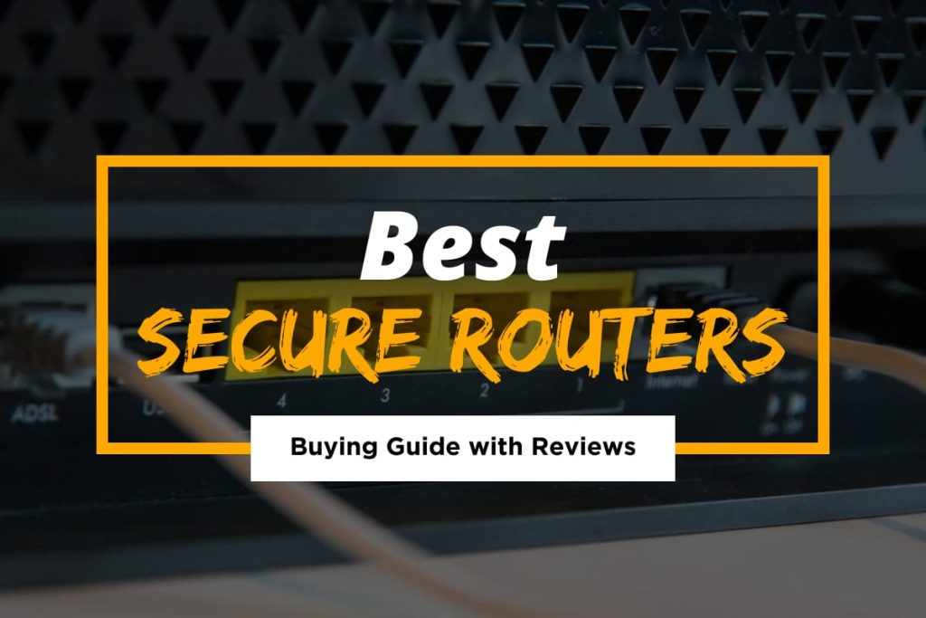 Best Secure Routers