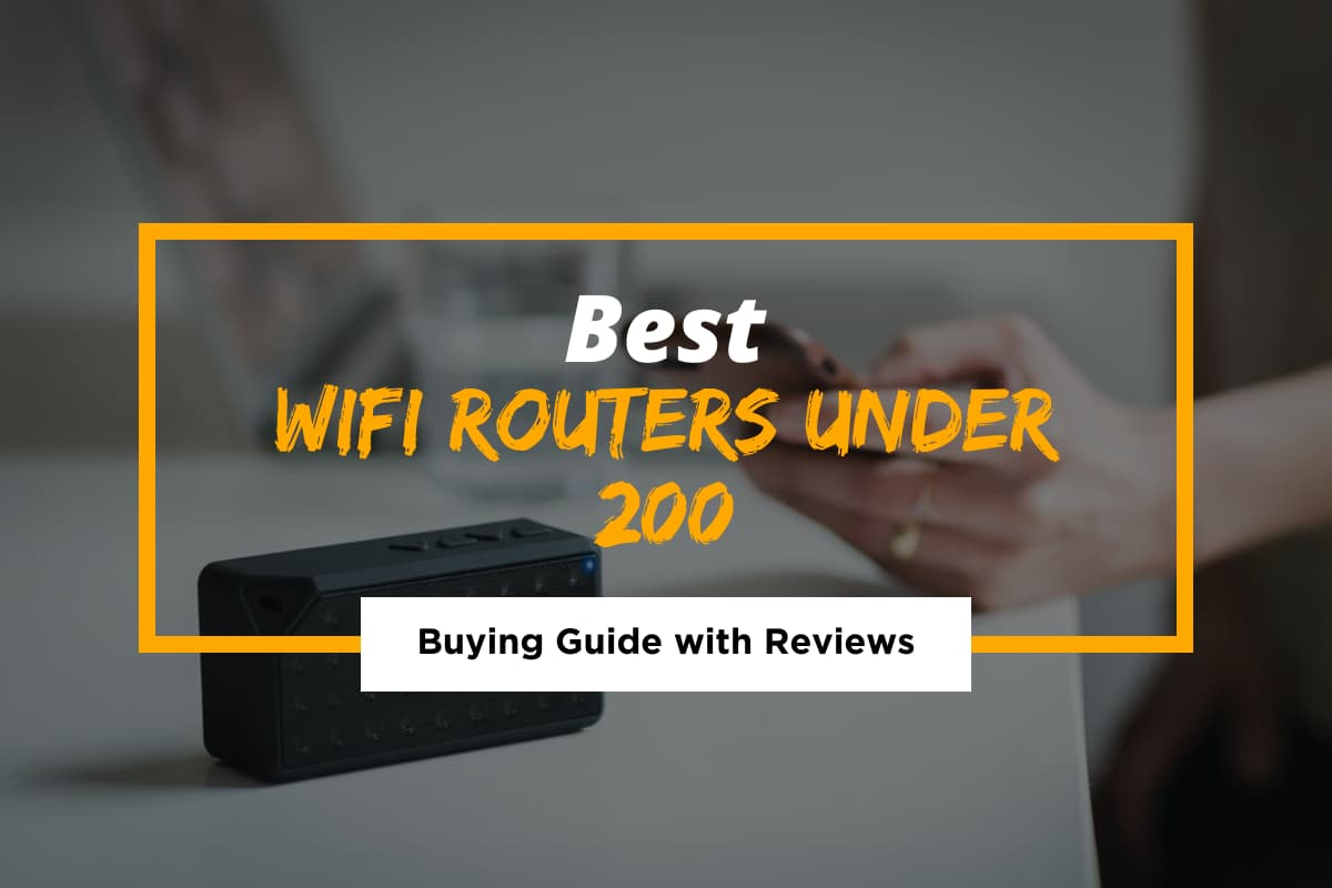 Best WiFi Routers under $200 in 2021
