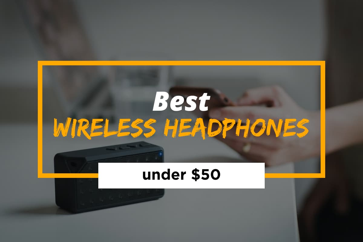 Best Wireless Headphones under 50